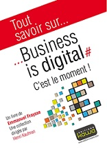 Business is Digital - C'est le moment