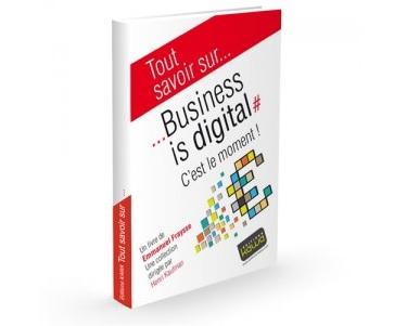 Business is Digital – C'est le moment !